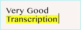 Very Good Transcription